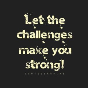 let-the-challenges-make-you-strong-530658